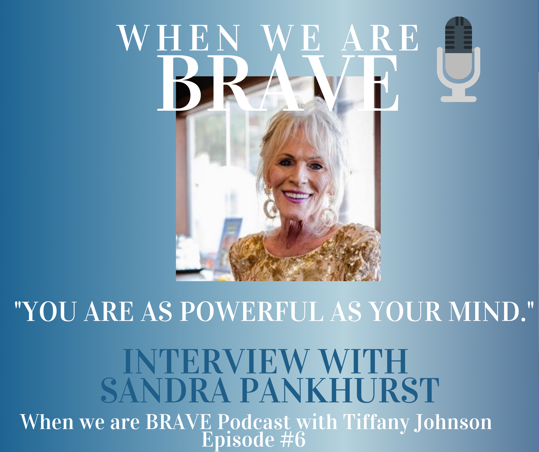 Sandra Pankhurst to about living your truth and being brave with Tiffany Johnson