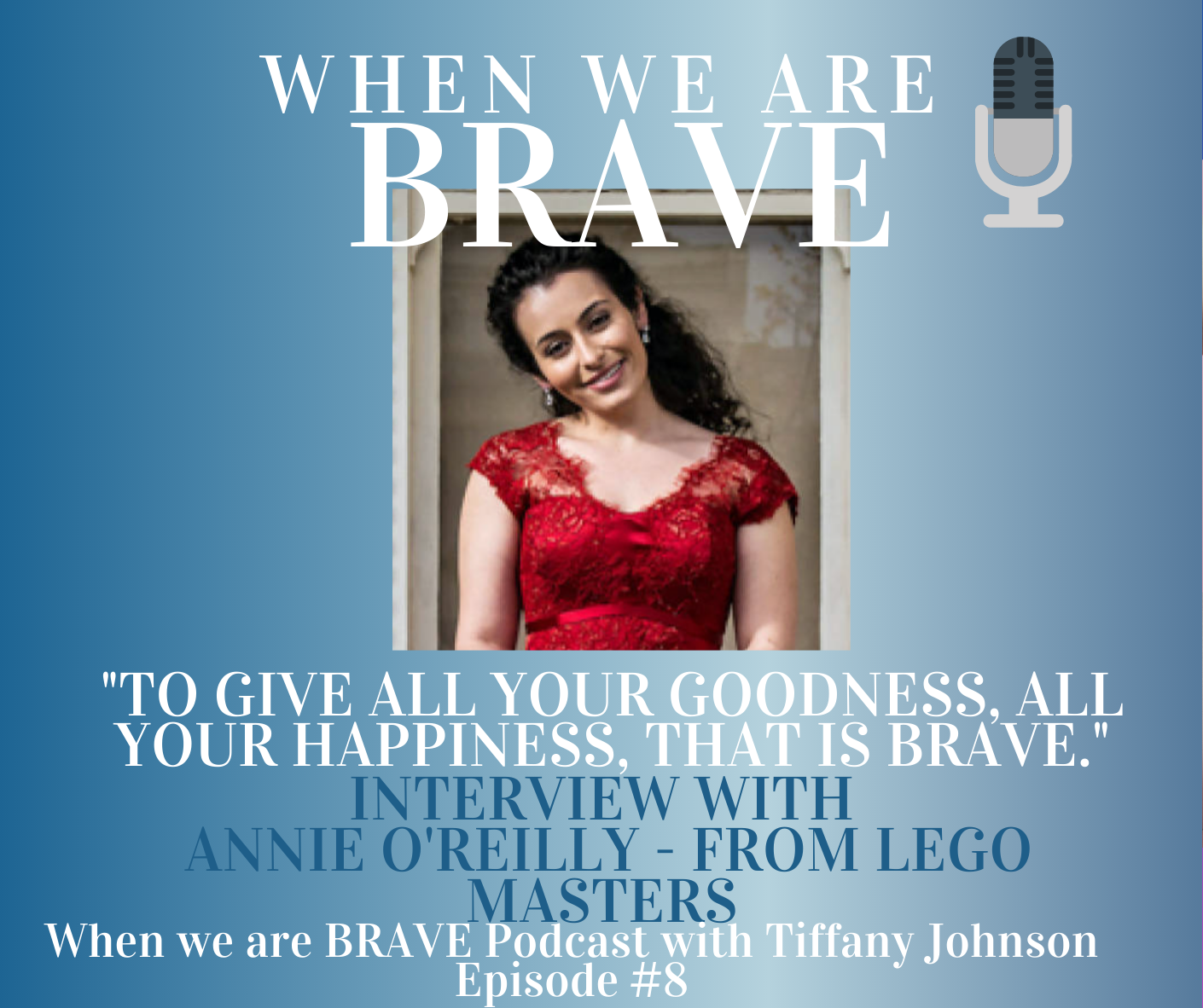 Finding your focus with Annie O'Reilly from Lego Masters on the When we are Brave podcast