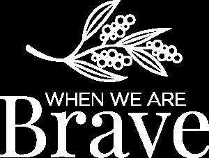 When we are Brave White
