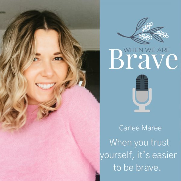 When we are Brave with Tiffany Johnson Trust Yourself interview with Carlee Maree