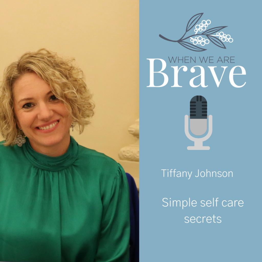 When we are Brave Podcast - Self Care Secrets