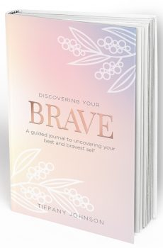 Discovering your BRAVE, a guided journal to unlocking your best and bravest self.